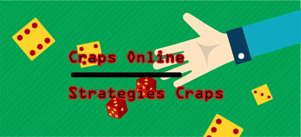Strategies Craps - Play Craps Online At Singapore Online Casino