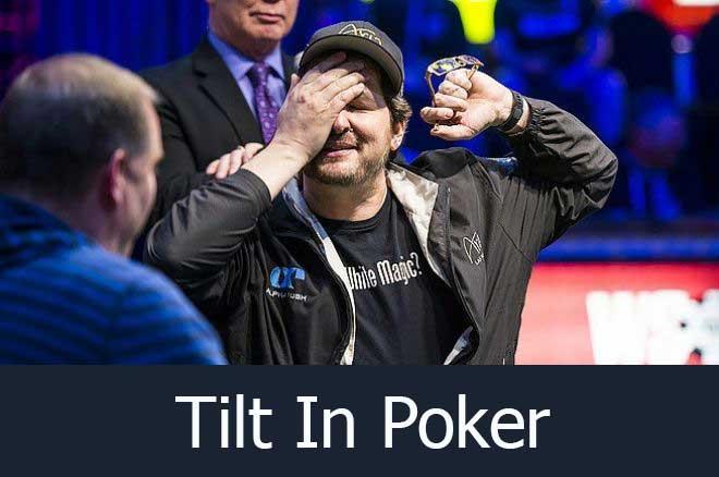 What Is Tilt In Poker? How To Prevent Tilt Effectively