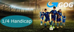 What Is 1/4 Handicap? How To Play 1/4 Handicap in Football Betting ?